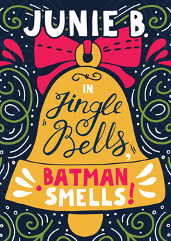 Junie B. In Jingle Bells, Batman Smells!