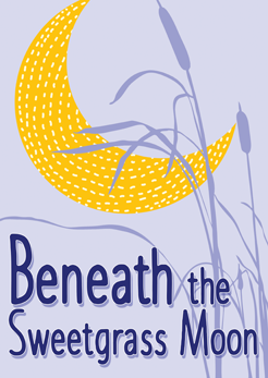 Beneath the Sweetgrass Moon
